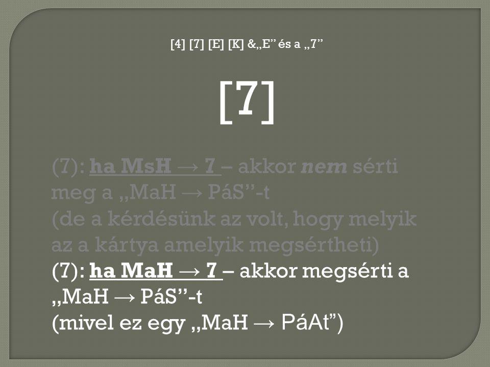 """[7] (7): ha MsH → 7 – akkor nem sérti meg a """"MaH → PáS -t"""